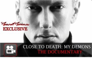 Eminem, Close To Death: My Demons - The Documentary